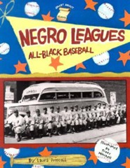 Negro Leagues: All-Black Baseball; By Emily Brooks  -     By: Laura Driscoll     Illustrated By: Tracy Mitchell