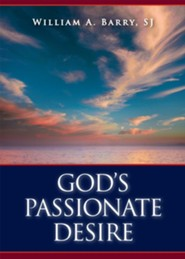 God's Passionate Desire  -     By: William A. Barry