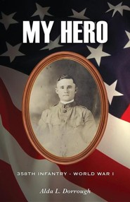 My Hero  -     By: Alda L. Dorrough