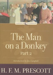 The Man on a Donkey, Part 2: A Chronicle  -     By: H.F.M. Prescott
