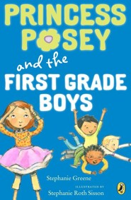 #8: Princess Posey and the First-Grade Boys  -     By: Stephanie Greene