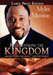 Rediscovering the Kingdom Large Print Edition  -     By: Myles Munroe