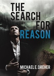 The Search for Reason  -     By: Michael E. Dreher