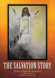 The Salvation Story  -     By: Mercy Ngwube