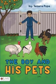 The Boy and His Pets  -     By: Tamara Popa