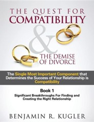 The Quest for Compatibility & the Demise of Divorce  -     By: Benjamin R. Kugler