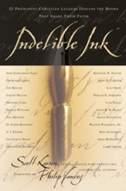 Indelible Ink: 22 Prominent Christian Leaders Discuss the Books That Shape Their Faith  -     By: Scott Larsen
