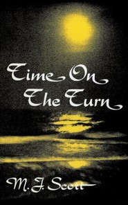 Time on the Turn  -     By: M.J. Scott