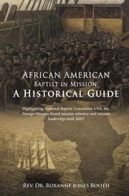 African American Baptist in Mission: A Historical Guide  -     By: Roxanne Jones Booth