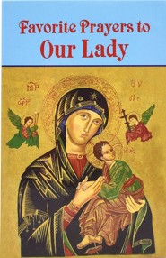 Favorite Prayers to Our Lady  -     By: Anthony M. Buono