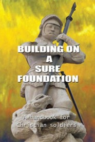 Building on a Sure Foundation  -