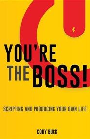 You're the Boss!  -     By: Cody Buck