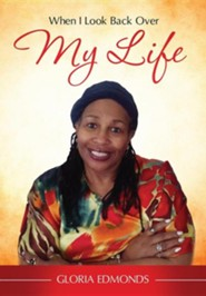 When I Look Back Over My Life  -     By: Gloria Edmonds