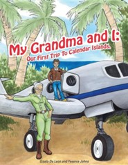 My Grandma and I: Our First Trip to Calendar Islands  -     By: Gisela De Leon, Yesenia Johns