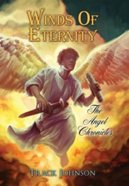 Winds of Eternity  -     By: Track Johnson