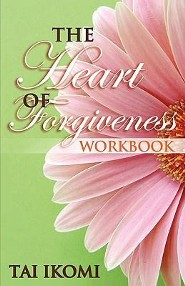 The Heart of Forgiveness Workbook