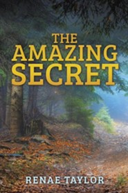 The Amazing Secret  -     By: Renae Taylor