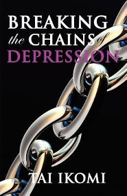 Breaking the Chains of Depression  -     By: Tai O. Ikomi