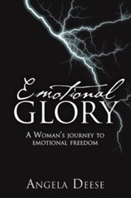 Emotional Glory  -     By: Angela Deese