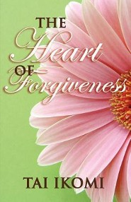 The Heart of Forgiveness  -     By: Tai O. Ikomi