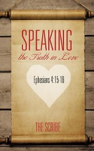 Speaking the Truth in Love  -