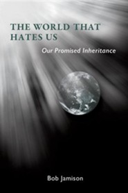 The World That Hates Us  -     By: Bob Jamison