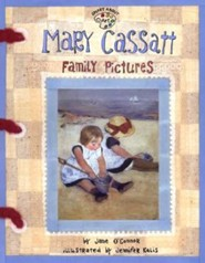 Mary Cassatt: Family Pictures  -     By: Jane O'Connor     Illustrated By: Jennifer Kalis