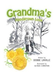 Grandma's Handgrown Love  -     By: Debbie Linville     Illustrated By: Alysha Christian