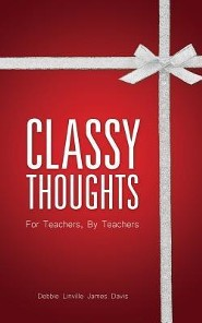 Classy Thoughts  -     By: Debbie Linville, James Davis