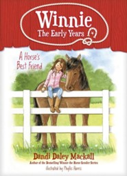 A Horse's Best Friend: Winnie--The Early Years