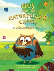Gus and the Caterpillar Surprise: An Owlegories Tale