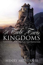 A Tale of Two Kingdoms  -     By: Henry Morgan II