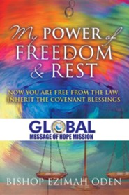 My Power of Freedom & Rest  -     By: Ezimah Oden
