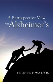 A Retrospective View on Alzheimer's  -     By: Florence Watson