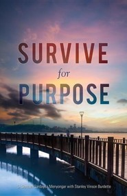 Survive for Purpose  -     By: D. Samuel Gardayea Menyongar, Stanley Vinson Burdette