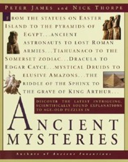 Ancient Mysteries: Discover the Latest Intriguiging, Scientifically Sound Explinations to Age-Old Puzzles  -     By: Peter James, Nick Thorpe, Nick Thorpe