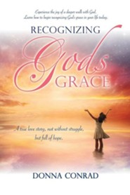 Recognizing Gods Grace  -     By: Donna Conrad