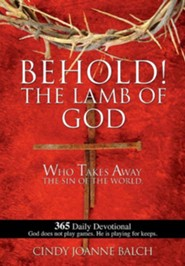 Behold! the Lamb of God  -     By: Cindy Joanne Balch