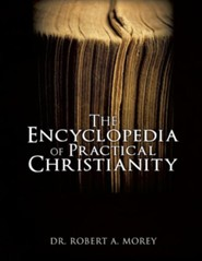 The Encyclopedia of Practical Christianity  -     By: Robert A. Morey