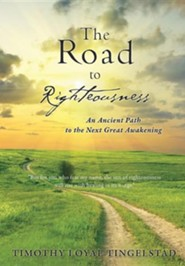 The Road to Righteousness  -     By: Timothy Loyal Tingelstad