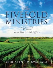 The Fivefold Ministries  -     By: Christine M. Kwagala