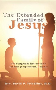 The Extended Family of Jesus  -     By: David P. Friedline