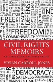Civil Rights Memoirs of a Pine Bluff, Arkansas Native  -     By: Vivian Carroll Jones