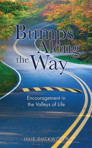 Bumps Along the Way  -     By: Julie Duckworth