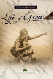 Life of Grace  -     By: Triana Burroughs