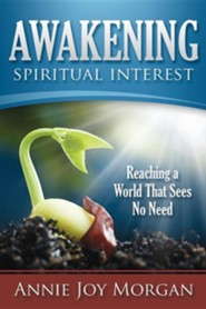 Awakening Spiritual Interest  -     By: Annie Joy Morgan