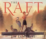 The Raft  -     By: Jim LaMarche     Illustrated By: Jim LaMarche