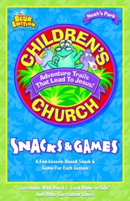 Children's Church Snacks & Games: A Fun Lesson-Based   Snack & Game for Each Lesson  -     By: Judith Gillispie