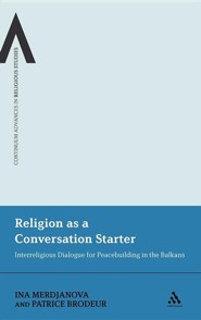 Religion as a Conversation Starter: Interreligious Dialogue for Peacekeeping in the Balkans