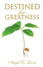 Destined for Greatness  -     By: Angel C. Davis